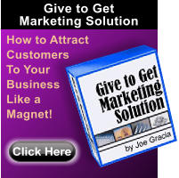 How to Attract Customers To Your Business Like a Magnet!  Click Here Give to Get Marketing Solution