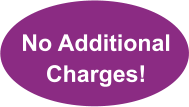 No Additional Charges!