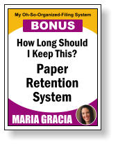 How Long Should I Keep This? Paper Retention System MARIA GRACIA My Oh-So-Organized-Filing System BONUS