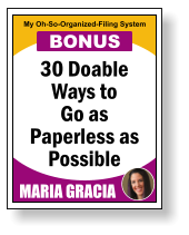 30 Doable Ways to Go as Paperless as Possible MARIA GRACIA My Oh-So-Organized-Filing System BONUS