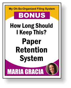 How Long Should I Keep This? Paper Retention System MARIA GRACIA My Oh-So-Organized Filing System BONUS