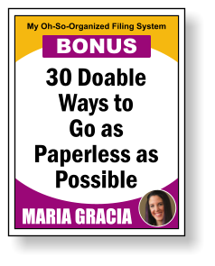 30 Doable Ways to Go as Paperless as Possible MARIA GRACIA My Oh-So-Organized Filing System BONUS