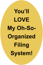 You'll LOVE My Oh-So-Organized Filing System!