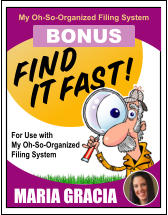 FIND My Oh-So-Organized Filing System BONUS IT FAST! MARIA GRACIA For Use with My Oh-So-Organized Filing System