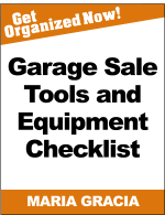 Get Organized Now! MARIA GRACIA Garage Sale Tools and Equipment Checklist