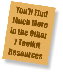 You'll Find Much More in the Other 7 Toolkit Resources