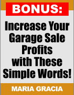 Increase Your Garage Sale Profits with These Simple Words! MARIA GRACIA BONUS: