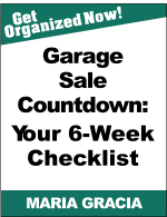 Get Organized Now! MARIA GRACIA Garage Sale Countdown: Your 6-Week Checklist