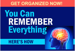 You Can REMEMBER GET ORGANIZED NOW! HERE'S HOW Everything