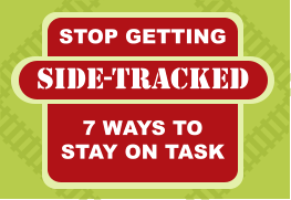 SIDE-TRACKED STOP GETTING 7 WAYS TO STAY ON TASK