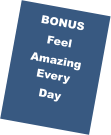 BONUS Feel Amazing Every Day