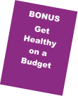 BONUS Get Healthy on a Budget