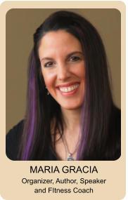 MARIA GRACIA Organizer, Author, Speaker and FItness Coach