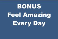 BONUS Feel Amazing Every Day