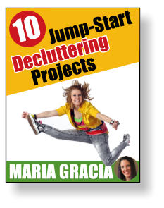 MARIA GRACIA 10 Jump-Start Projects Decluttering Decluttering