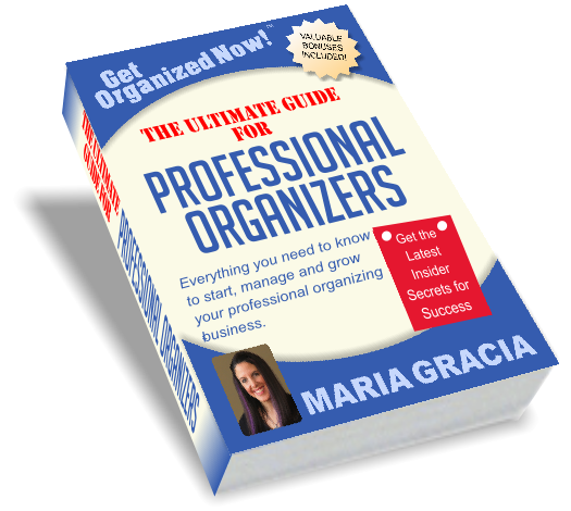 PROFESSIONAL ORGANIZERS THE ULTIMATE GUIDE FOR PROFESSIONAL ORGANIZERS THE ULTIMATE GUIDE FOR Everything you need to know to start, manage and grow your professional organizing business. Get the Latest Insider Secrets for Success