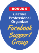 LIFETIME Professional Organizer Facebook Support Group BONUS 9
